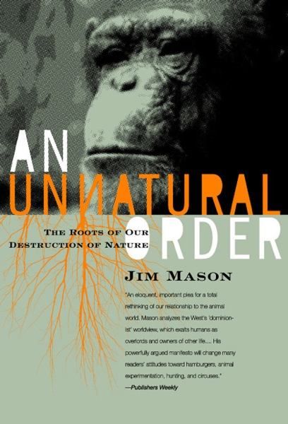 An Unnatural Order by Jim Mason